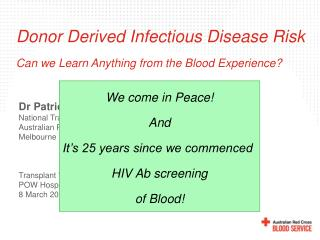Donor Derived Infectious Disease Risk  Can we Learn Anything from the Blood Experience?