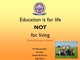 Education is for life  NOT  for living