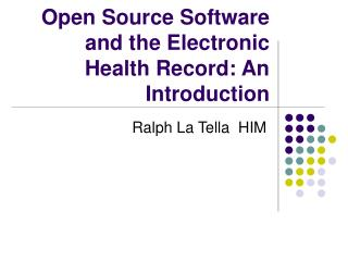 Open Source Software and the Electronic Health Record: An Introduction