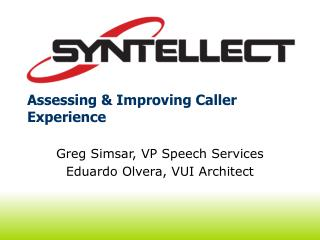 Assessing & Improving Caller Experience