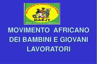 MOVIMENTO  AFRICANO DEI BAMBINI E GIOVANI LAVORATORI