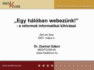 """""""Egy hálóban webezünk!"""" - a reformok informatikai kihívásai"""