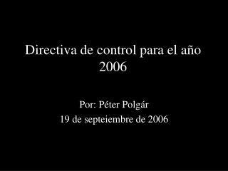 Directiva de control para el a ñ o  2006