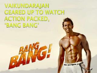 Vaikundarajan Geared Up To Watch Action Packed, 'Bang Bang'
