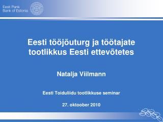 Eesti tööjõuturg ja töötajate tootlikkus Eesti ettevõtetes