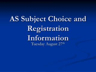 AS Subject Choice and Registration Information