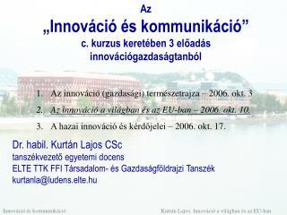 """Az """"Innováció és kommunikáció"""" c. kurzus keretében 3 előadás innovációgazdaságtanból"""