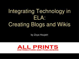 Integrating Technology in ELA: Creating Blogs and Wikis