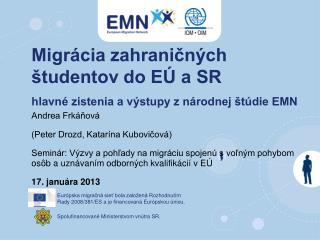 Migrácia zahraničných študentov do EÚ a SR  hlavné zistenia a výstupy z národnej štúdie EMN