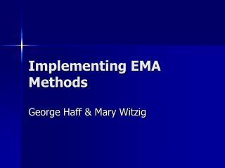 Implementing EMA Methods