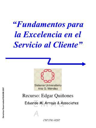 """""""Fundamentos para la Excelencia en el Servicio al Cliente"""""""