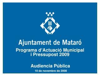 Programa d�Actuaci� Municipal i Pressupost 2009