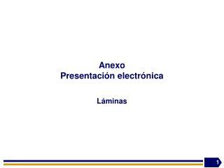 Anexo  Presentaci�n electr�nica