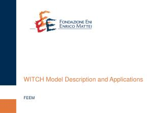 WITCH Model Description and Applications FEEM