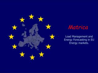 Load Management and Energy Forecasting in EU Energy markets.