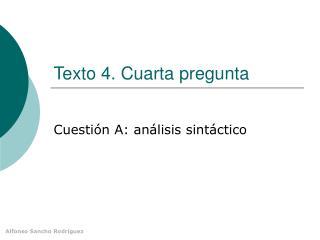 Texto 4. Cuarta pregunta