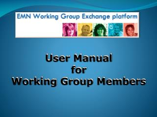 User Manual for Working Group Members