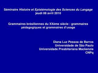 Séminaire  Histoire et Epistémologie des Sciences du Langage jeudi 08 avril 2010
