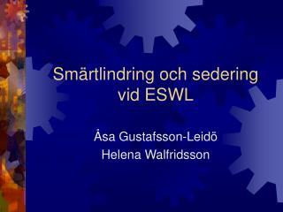 Smärtlindring och sedering  vid ESWL