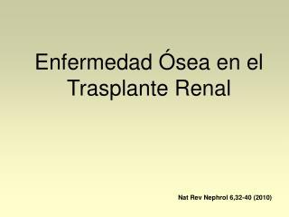 Enfermedad Ósea en el Trasplante Renal