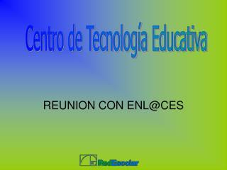 REUNION CON ENL@CES