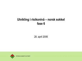 Utvikling i risikonivå – norsk sokkel fase 6