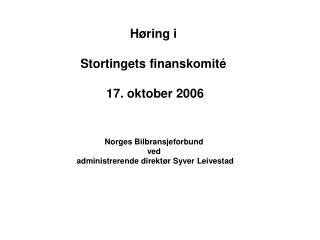Høring i  Stortingets finanskomité  17. oktober 2006