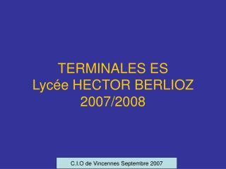TERMINALES ES Lycée HECTOR BERLIOZ 2007/2008