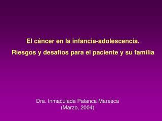 El cáncer en la infancia-adolescencia. Riesgos y desafíos para el paciente y su familia