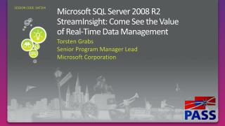 Microsoft SQL Server 2008 R2 StreamInsight: Come See the Value  of Real-Time Data Management