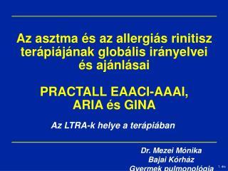 Az  LTRA -k helye a terápiában