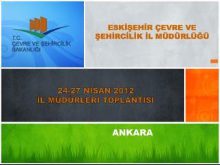 24-27 NİSAN 2012  İL MÜDÜRLERİ TOPLANTISI