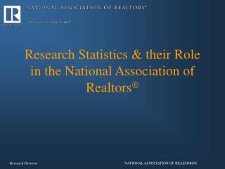 Research Statistics  their Role in the National Association of Realtors