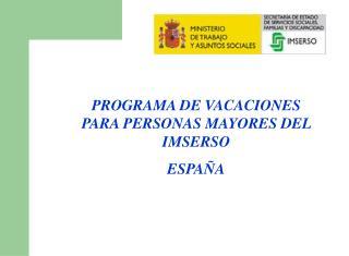 PROGRAMA DE VACACIONES PARA PERSONAS MAYORES  DEL IMSERSO ESPAÑA
