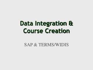 Data Integration &  Course Creation