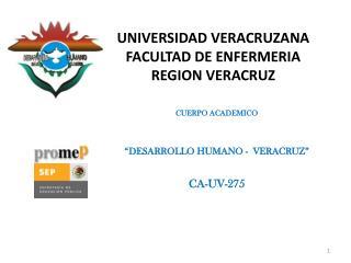 UNIVERSIDAD VERACRUZANA FACULTAD DE ENFERMERIA REGION VERACRUZ