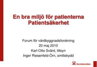 En bra miljö för patienterna Patientsäkerhet