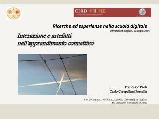 Ricerche ed esperienze nella scuola digitale  Università di Cagliari, 10 Luglio 2014