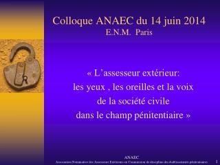Colloque ANAEC du 14 juin 2014 E.N.M.  Paris