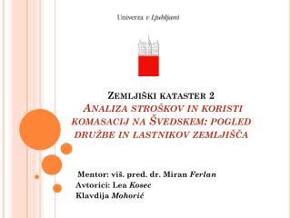 Mentor:  viš . pred. dr. Miran  Ferlan  Avtorici: Lea  Kosec  Klavdija  Mohorič
