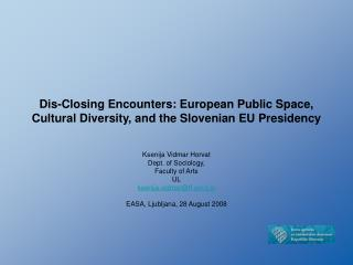 Dis-Closing Encounters: European Public Space, Cultural Diversity, and the Slovenian EU Presidency