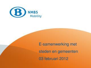 E-samenwerking met steden en gemeenten 03 februari 2012