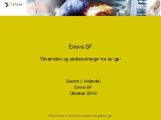 Enova SF Virkemidler og  støtteordninger for boliger