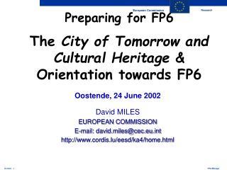Oostende, 24 June 2002 David MILES EUROPEAN COMMISSION E-mail: david.miles@cec.eut