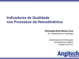 Indicadores de Qualidade nos Processos da Hemodinâmica