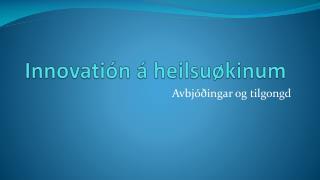 Innovatión  á heilsuøkinum