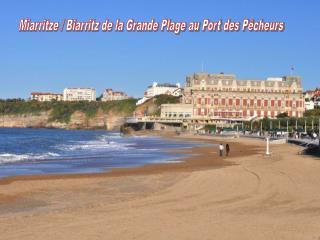 Miarritze / Biarritz de la Grande Plage au Port des Pêcheurs