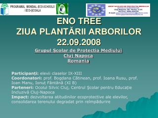 ENO TREE  ZIUA PLANT ĂRII ARBORILOR 22.09. 2008
