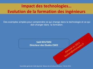Impact des technologies…  Evolution de la formation des ingénieurs