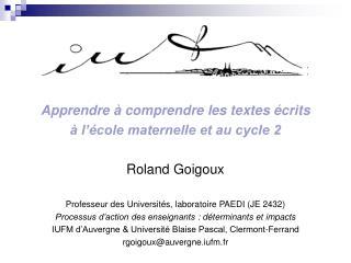 Apprendre à comprendre les textes écrits  à l'école maternelle et au cycle 2 Roland Goigoux